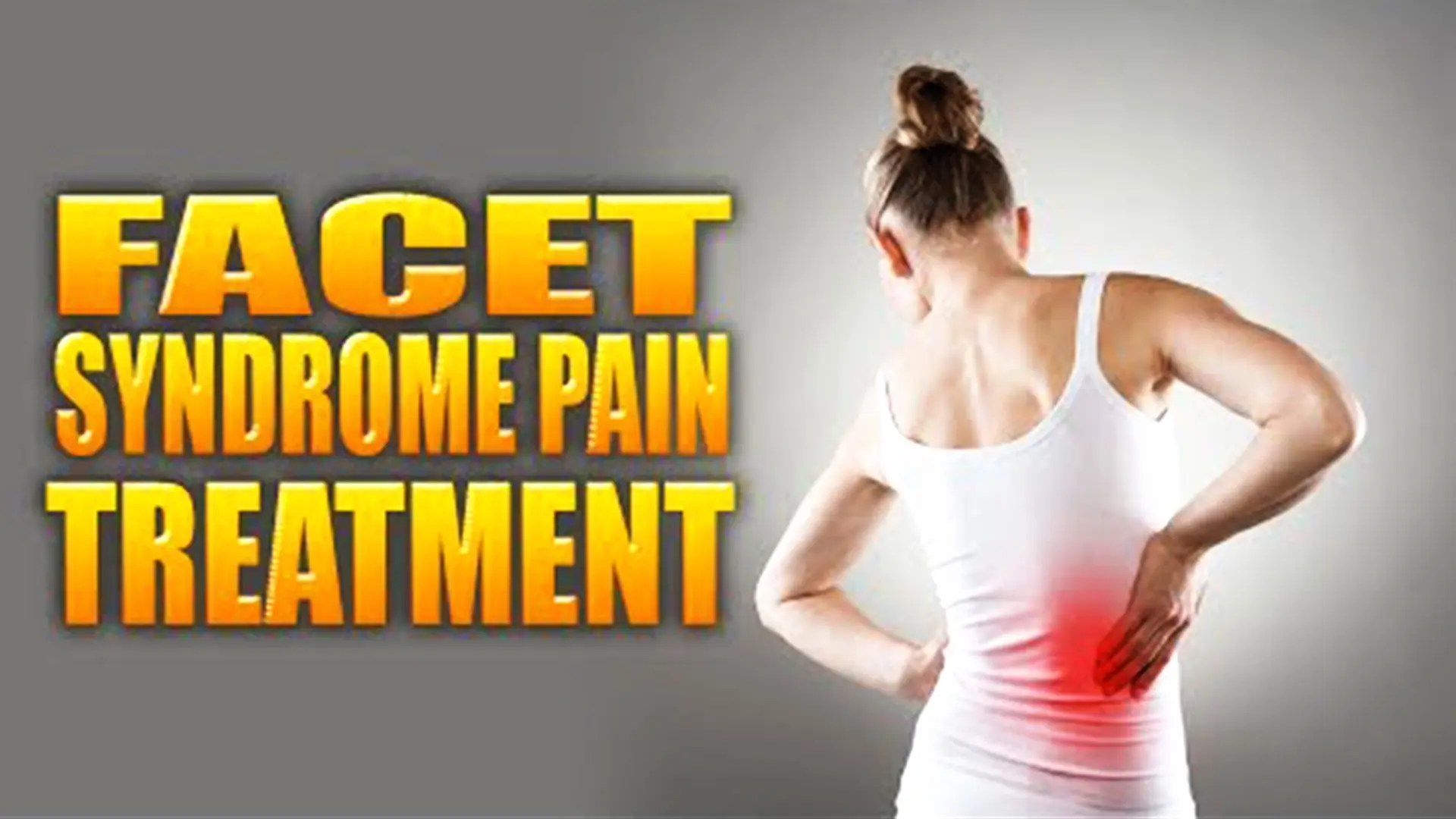 Sindromul fațetar vertebral – mijloace terapeutice